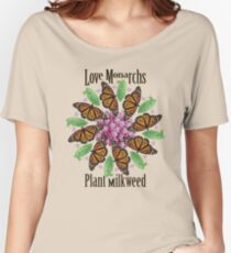 Love Monarchs, Plant Milkweed! Women's Relaxed Fit T-Shirt