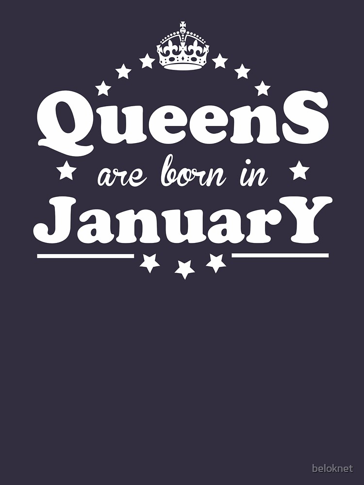 Queens are born in January by beloknet