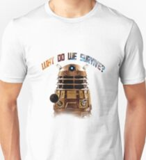 Why do we survive? T-Shirt