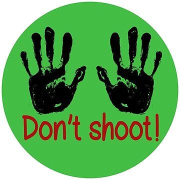 Don't shoot: stop police killings by mishki