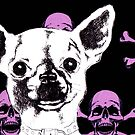 Chihuahua and Skulls by Pasha du Valentine for Goddamn Media by Pasha du Valentine