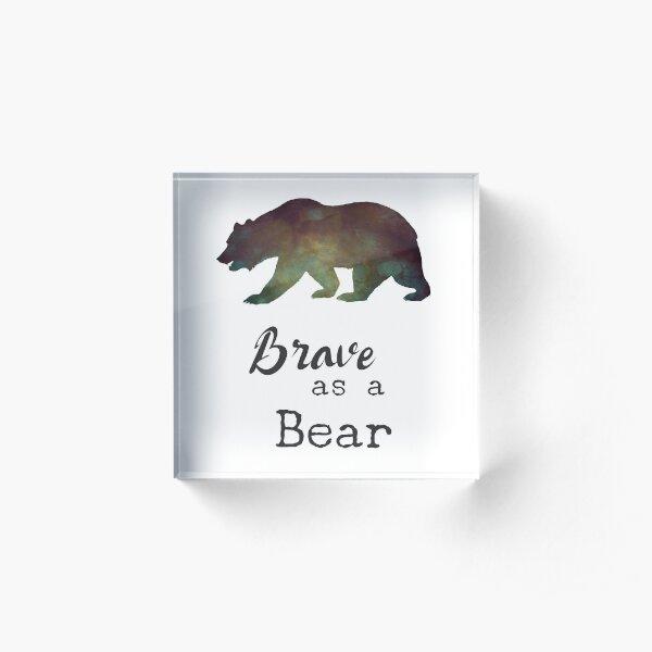 Brave as a Bear by Woodland Doodles Acrylic Block
