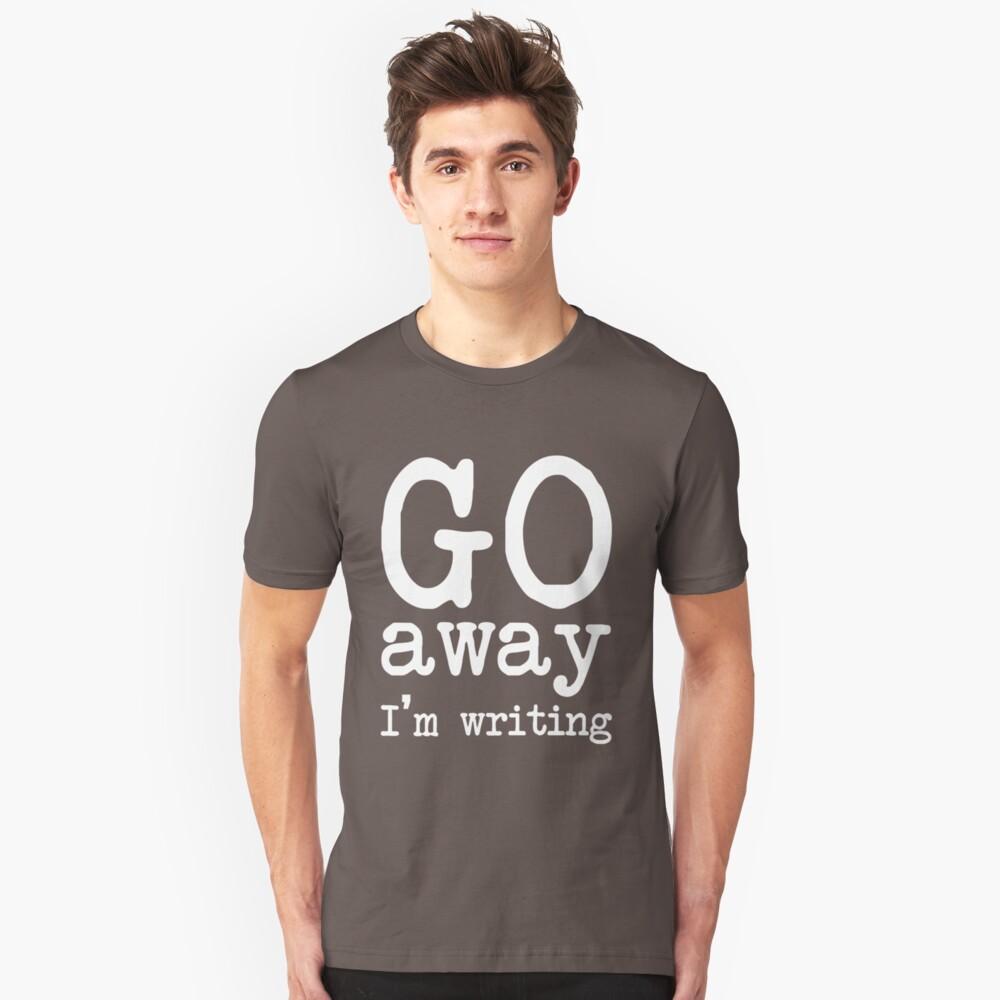 Go Away I'm Writing Grumpy Writer Warning T-Shirt Slim Fit T-Shirt