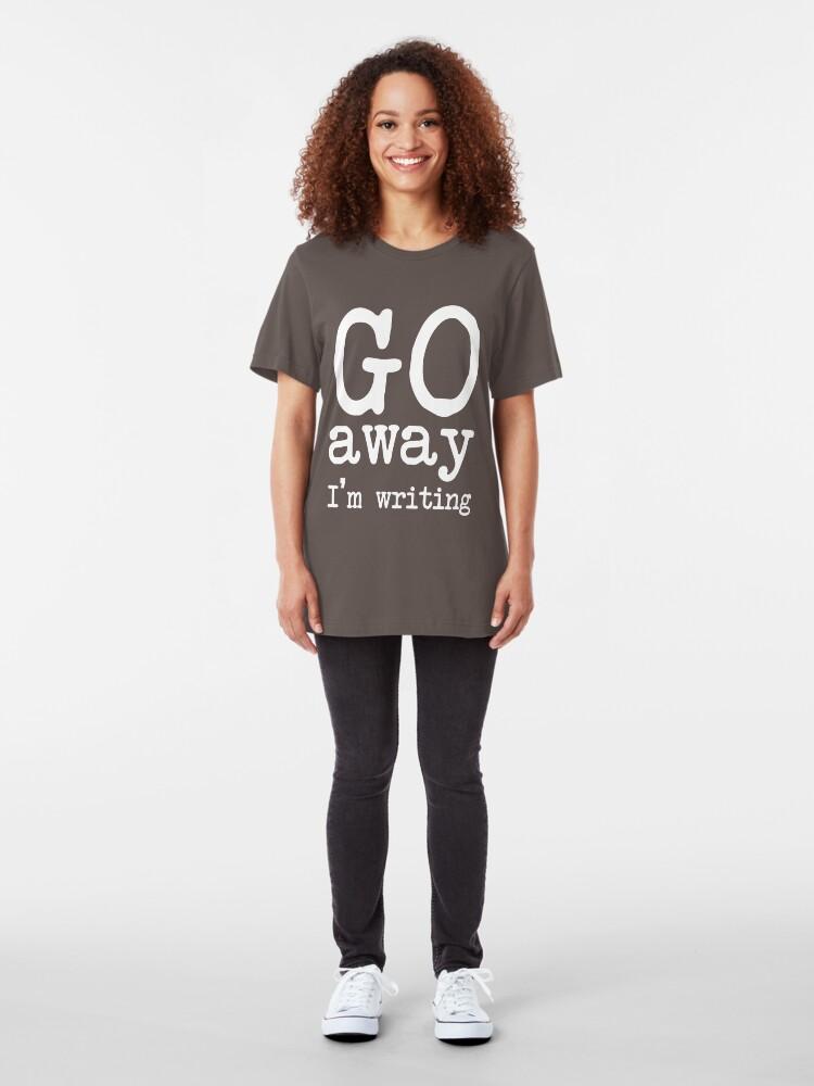 Alternate view of Go Away I'm Writing Grumpy Writer Warning T-Shirt Slim Fit T-Shirt