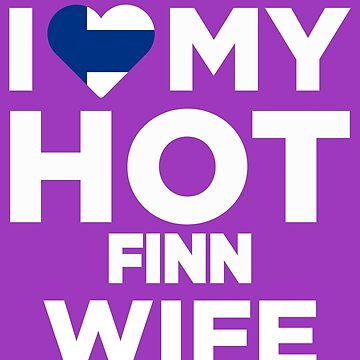 I Love My Hot Finn Wife by AlwaysAwesome