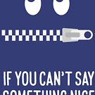 If You Can't Say Something Nice, Don't Say Anything At All Funny Emoji Zipper Mouth Graphic Tee Shirt by DesIndie