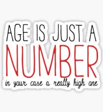AGE IS JUST A NUMBER Sticker