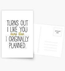 I LIKE YOU MORE THAN ORIGINALLY PLANNED Postcards