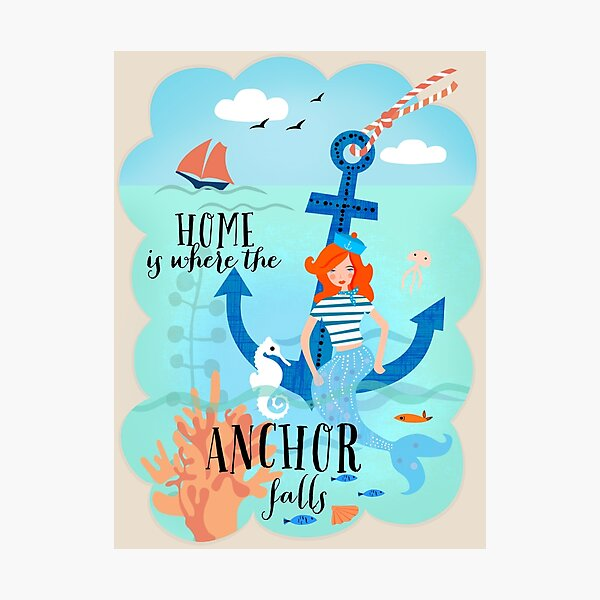Home is where the anchor if Photographic Print