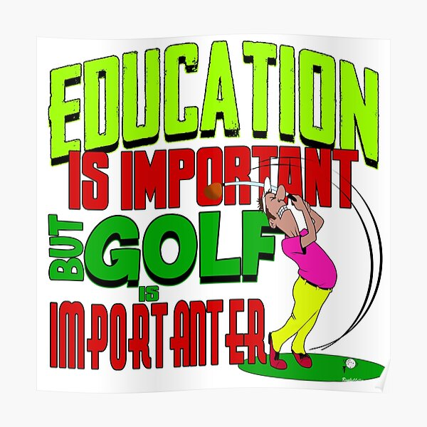 Golf is importanter Poster