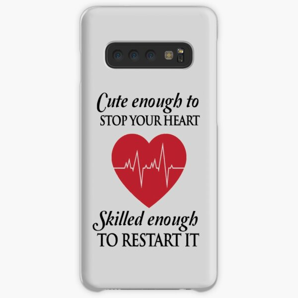 Nurses: Cute enough to stop your heart. Skilled enough to restart it Samsung Galaxy Snap Case