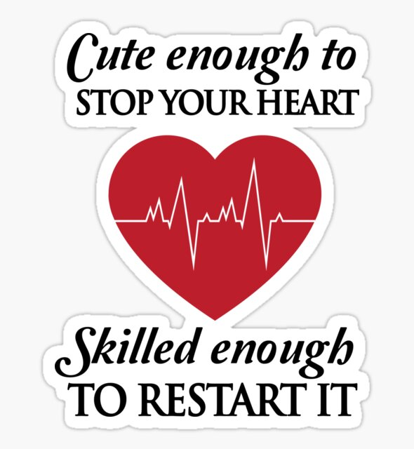 Nurses: Cute enough to stop your heart. Skilled enough to restart it by careers