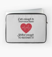 Nurses: Cute enough to stop your heart. Skilled enough to restart it Laptop Sleeve