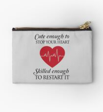 Nurses: Cute enough to stop your heart. Skilled enough to restart it Zipper Pouch