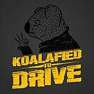 Koalafied To Drive by Aguvagu