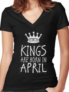 Kings Are Born In April Birthday Gift Shirt Christmas Cute Funny Aries Taurus  Zodiac Women's Fitted V-Neck T-Shirt