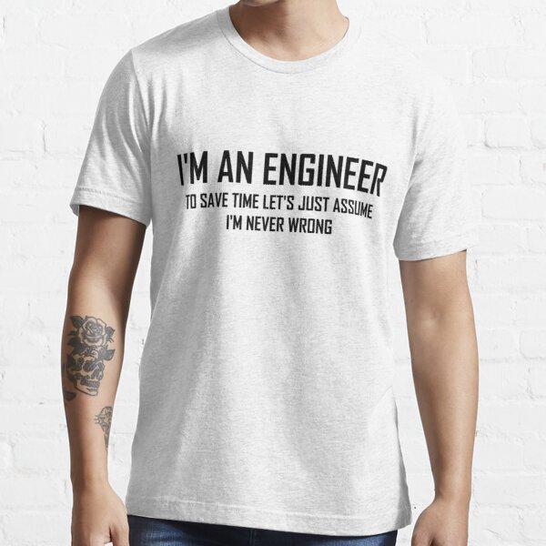 I'm An Engineering- Funny Engineering Joke Essential T-Shirt