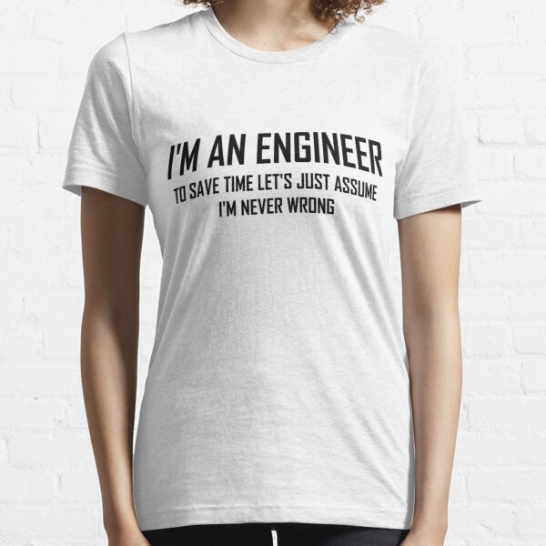 I'm An Engineering- Funny Engineering Joke Essential T-Shirt