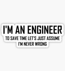 I'm An Engineering- Funny Engineering Joke Sticker