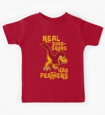 Real dinosaurs had feathers Kids Tee