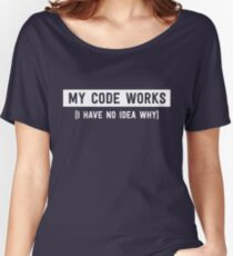 My code works (I have no idea why) Women's Relaxed Fit T-Shirt