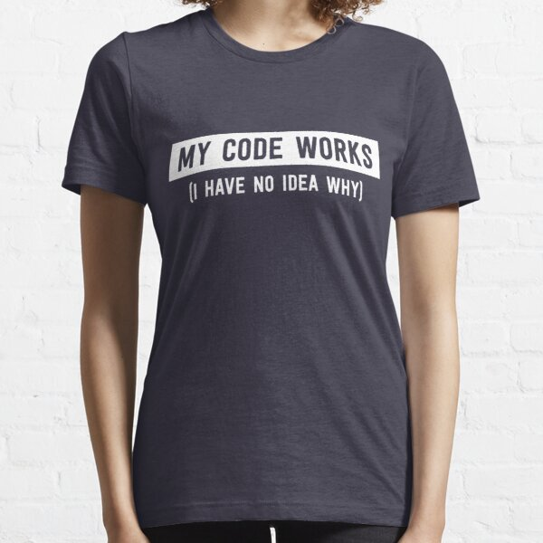 My code works (I have no idea why) Essential T-Shirt