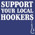 Support your local hookers (Fishermen) by bravos