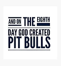 God created the pit bull. Photographic Print
