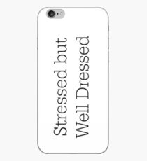Stressed but Well Dressed iPhone Case