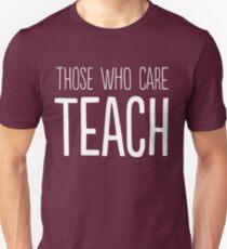 Diejenigen, die sich interessieren, unterrichten Unisex T-Shirt