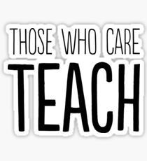 Those who care teach Sticker