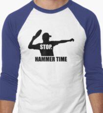 Stop. Hammer Time T-Shirt