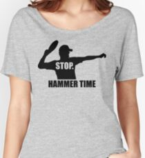 Stop. Hammer Time Women's Relaxed Fit T-Shirt