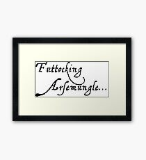 """Futtocking Arsemungle"" - Shakespearean Comedy Series - black/white Framed Print"