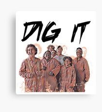 Dig It Canvas Print