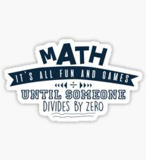 Funny Math divide by zero design Sticker