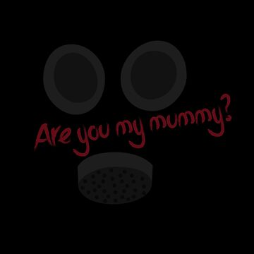 Are you my mummy? by SingerNZ