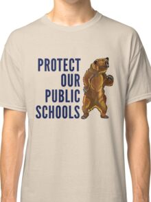 Protect Our Public Schools - Grizzly Bear Image Classic T-Shirt