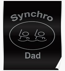 Synchro Dad Poster
