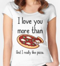 And I really like pizza Women's Fitted Scoop T-Shirt