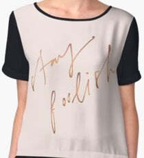Stay foolish Women's Chiffon Top