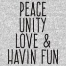 Peace unity love and having fun by WAMTEES