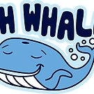 Oh Whale by DetourShirts