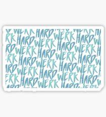 HARD WeRK Sticker