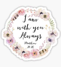I AM WITH YOU ALWAYS Sticker