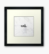 nah - black and white marble quote Framed Print