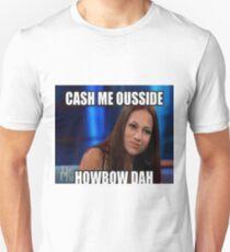 Catch Me Outside Unisex T-Shirt