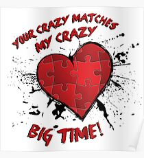 Your Crazy Matches My Crazy... Poster