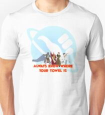 Always know where your towel is T-Shirt