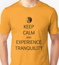 Keep Calm And Experience Tranquility. Unisex T-Shirt